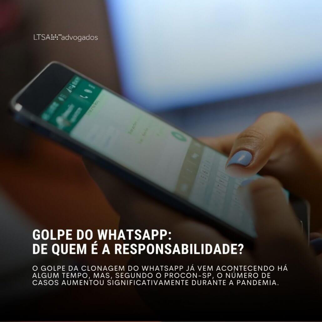 Golpe do WhatsApp: de quem é a responsabilidade?