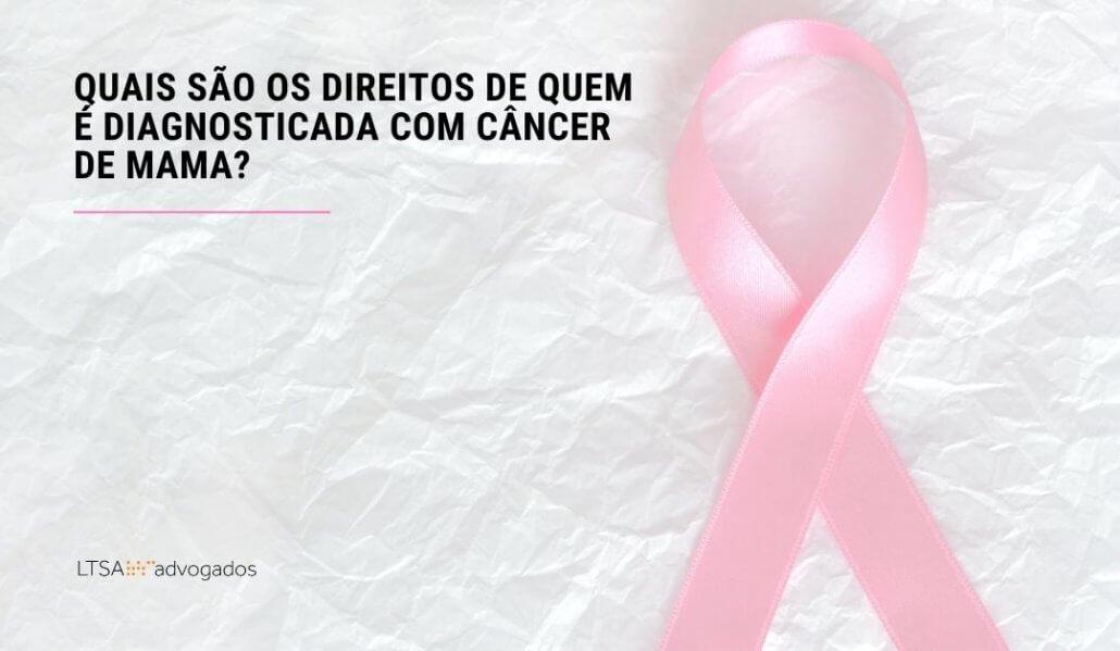 quais são os direitos de quem é diagnosticada com câncer de mama
